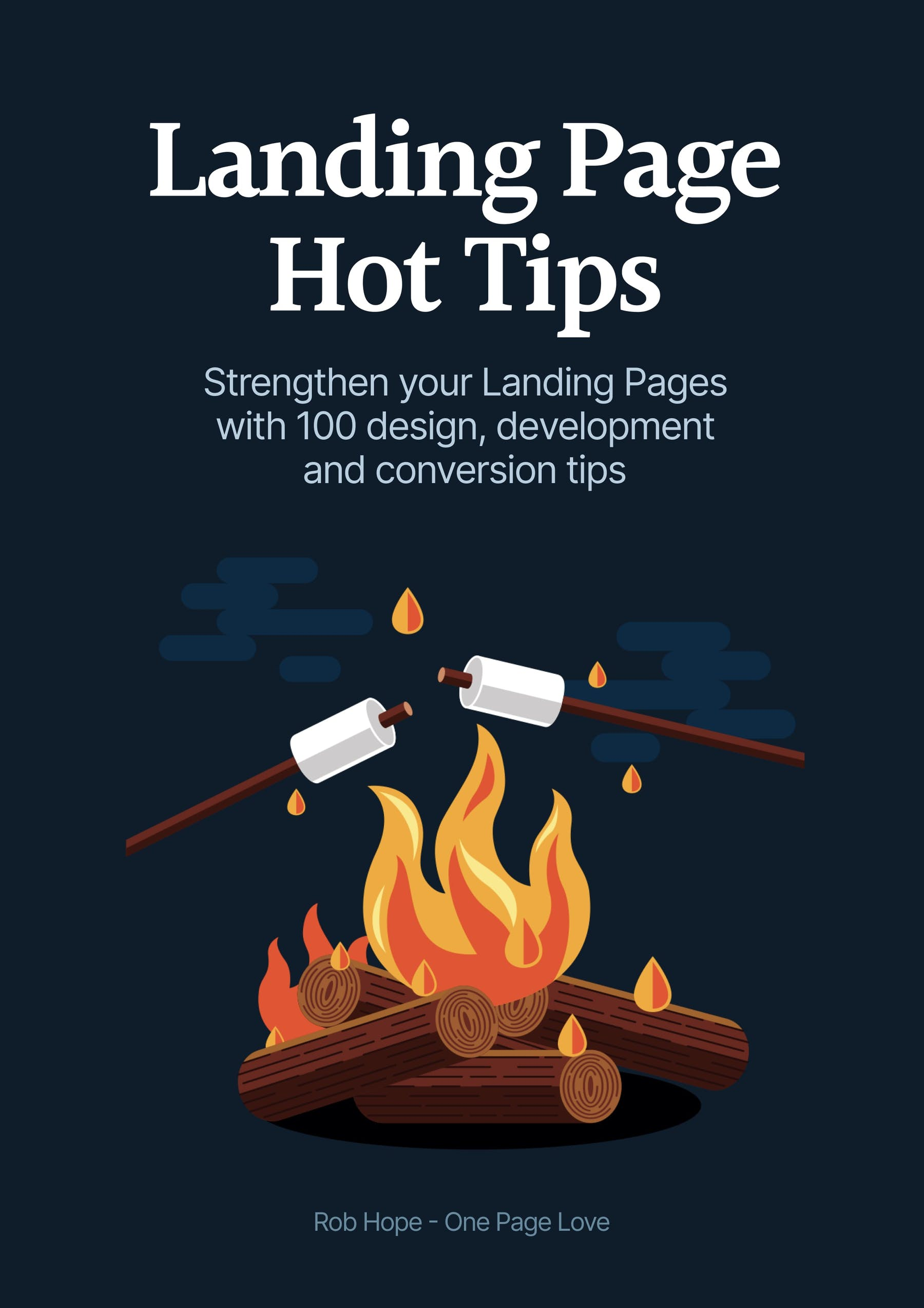 Landing Page Hot Tips by Rob Hope